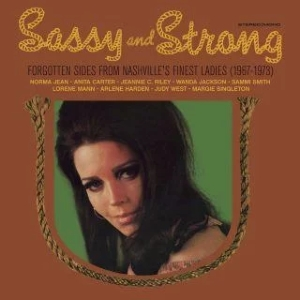 vinyl LP Various Artists Sassy & Strong: Forgotten Sides From Nashville's Finest Ladies (1967-1973) (RSD 2021)