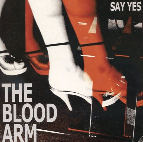 "vinyl 7""SP THE BLOOD ARM Say Yes"