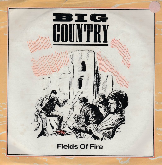 "vinyl 7""SP BIG COUNTRY Fields Of Fire"