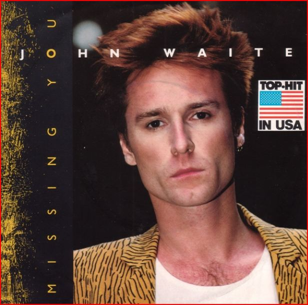 "vinyl 7""SP JOHN WAITE Missing You"