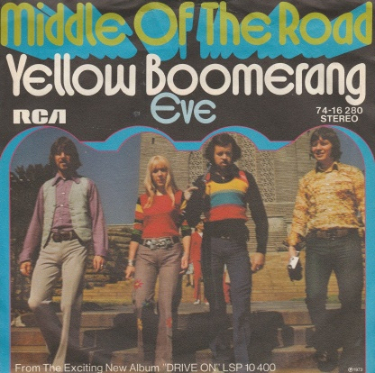 "vinyl 7""SP MIDDLE OF THE ROAD Yellow Boomerang"