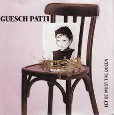 "vinyl 7""SP GUESCH PATTI Let Be Must The Queen"