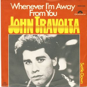 "vinyl 7""SP JOHN TRAVOLTA Whenever I'm Away From You"