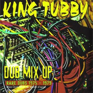 vinyl LP KING TUBBY Dub Mix Up 1975-1979