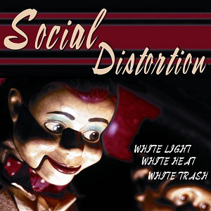vinyl LP SOCIAL DISTORTION White Light, White Heat, White Trash