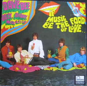 vinyl LP DAVE DEE, DOZY, BEAKY, MICK, TICH If Music Be The Food Of Love