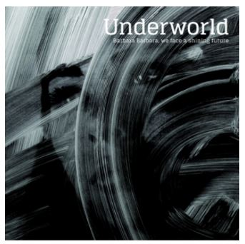 vinyl LP UNDERWORLD Barbara Barbara We Face A Shining Future