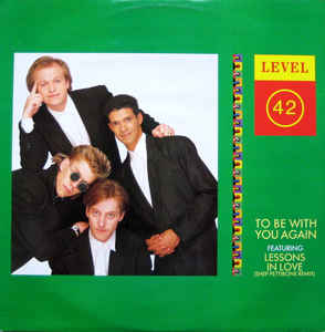 "vinyl 12"" maxi SP LEVEL 42 To Be With You Again"