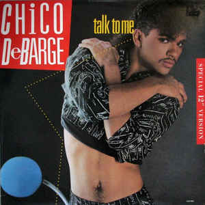 "vinyl 12"" maxi SP CHICO DeBARGE Talk To Me"