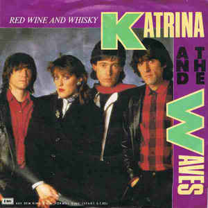 "vinyl 12"" maxi SP KATRINA AND THE WAVES Red Wine ANd Whisky"