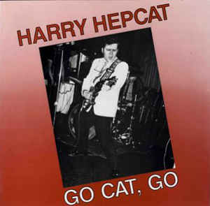 vinyl LP HARRY HEPCAT Go Cat, Go