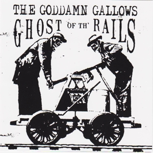 vinyl LP GODDAMN GALLOWS Ghost of the Rails