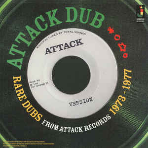 vinyl LP  Attack Dub Rare Dubs From Attack Records 1973 - 1977 (various artists)