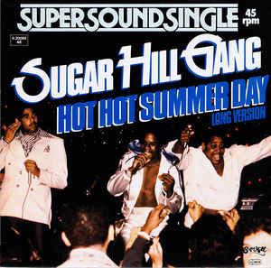 "vinyl 12"" maxi SP SUGAR HILL GANG Hot Hot Summer Day"