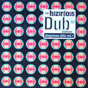 vinyl LP THE HAZARDOUS DUB COMPANY Dangerous Dubs Vol. 1