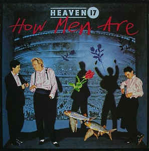vinyl LP HEAVEN 17 How Men Are