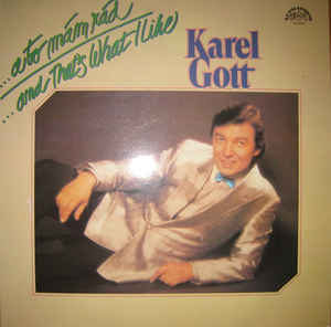 vinyl LP KAREL GOTT A to mám rád/And That´s What I Like