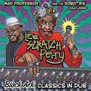 vinyl LP MAD PROFESSOR  Black Ark Classics In Dub  Ft. Lee Scratch Perry