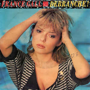 "vinyl 7"" SP FRANCE GALL Debranche!"