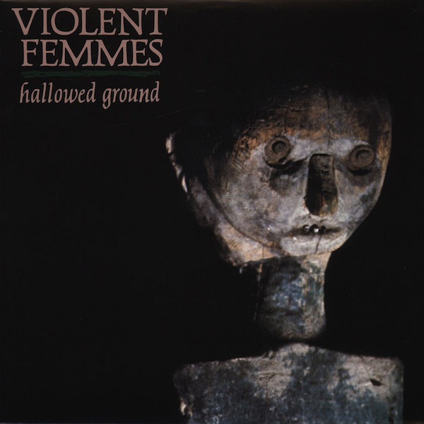 vinyl LP VIOLENT FEMMES Hallowed Ground
