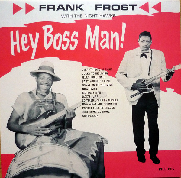 vinyl LP FRANK FROST with THE NIGHT HAWKS Hey Boss Man!
