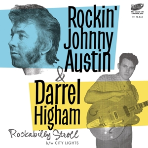 "vinyl 7"" SP ROCKIN´ JOHNNY AUSTIN & DARELL HIGHAM Rockabilly Stroll"