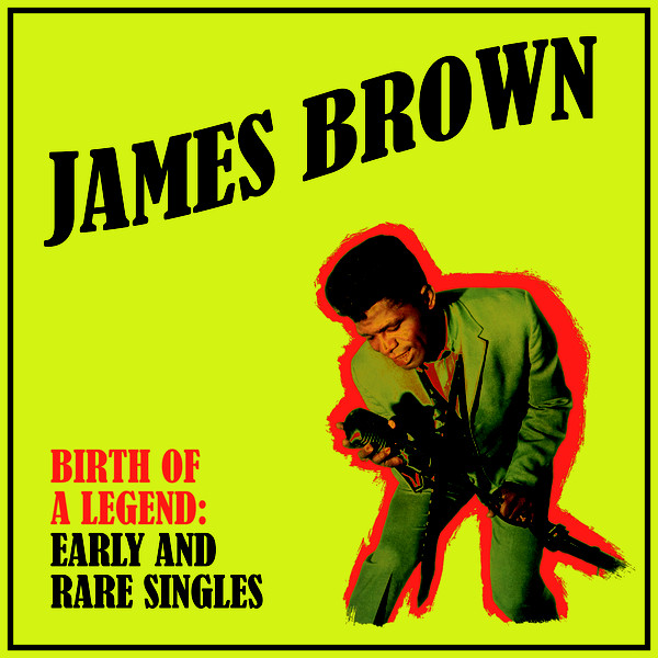 vinyl LP JAMES BROWN Birth Of A Legend Early And rare Singles