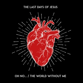 "vinyl 7"" SP THE LAST DAYS OF JESUS Oh No... / The World Without Me"