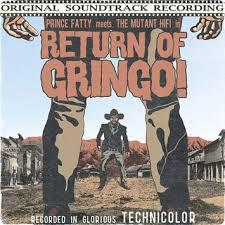 vinyl LP PRINCE FATTY meets The Mutant HiFi in Return Of Gringo!