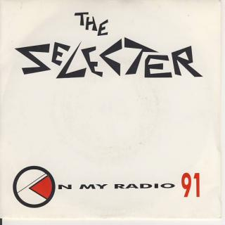 "7""SP THE SELECTER - On My Radio 91"