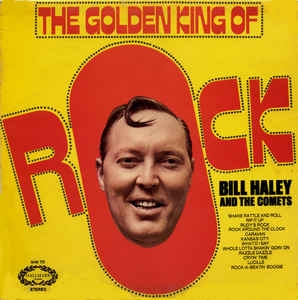 vinyl LP BILL HALEY AND THE COMETS The Golden King Of Rock
