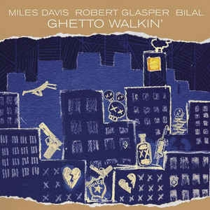 "vinyl 12""maxi SP MILES DAVIS, ROBERT GLASPER. BILAL Ghetto Walkin´"