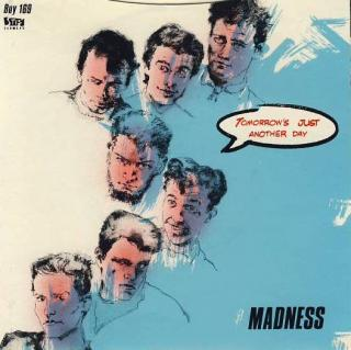 "7""SP MADNESS - Tomorrow´s Just Another Day"