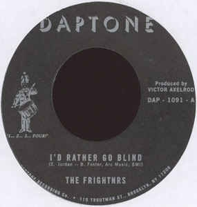 "vinyl 7"" SP THE FRIGHTNRS I´d Rather Go Blind"