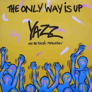 "vinyl 12"" maxi SP YAZZ and THE PLASTIC POPULATION The Only Way Is Up"