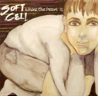 "vinyl 7""SP SOFT CELL Where The Heart Is/It´s A Mug Game"