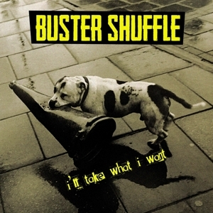 vinyl LP BUSTER SHUFFLE I'll Take What I Want