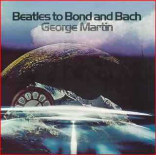 vinyl LP GEORGE MARTIN BEATLES TO BOND AND BACH -COLOUR-